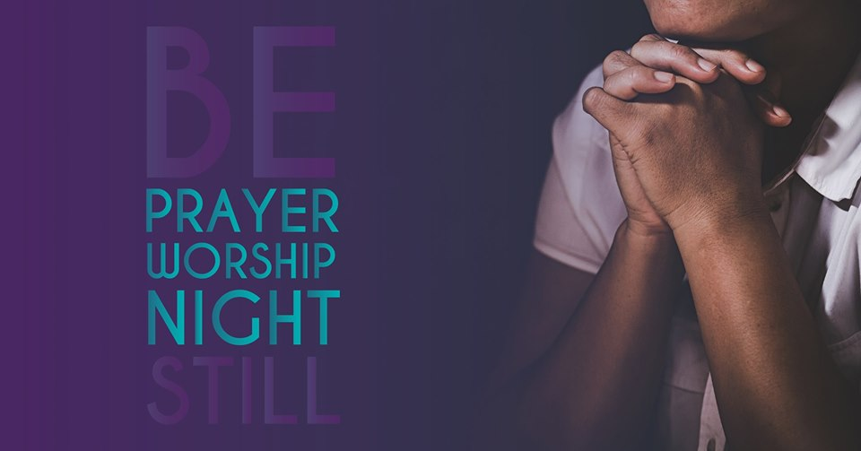 "Prayer & Worship night ""Be Still"""